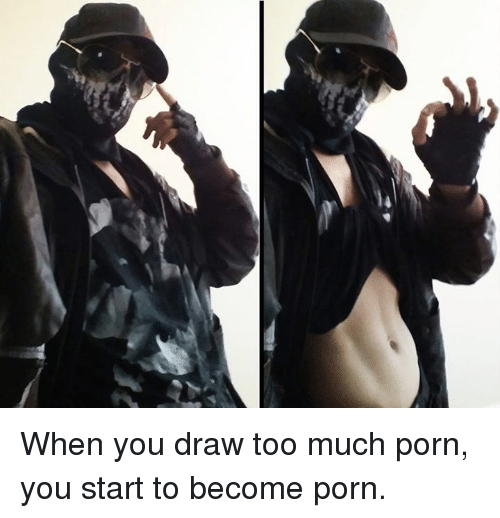 Too Much Porn