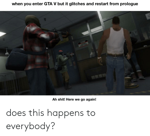 When You Enter GTA v but It Glitches and Restart From