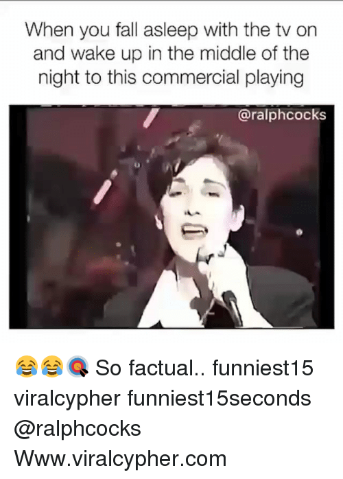Fall, Funny, and The Middle: When you fall asleep with the tv on  and wake up in the middle of the  night to this commercial playing  @ralphcocks 😂😂🎯 So factual.. funniest15 viralcypher funniest15seconds @ralphcocks Www.viralcypher.com