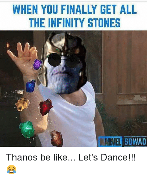 When You Finally Get All The Infinity Stones Marvel So Thanos Be