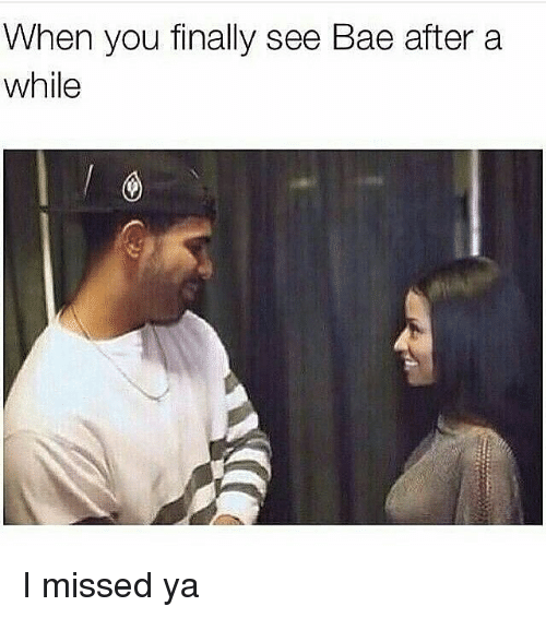 25 best when you finally see bae memes when memes