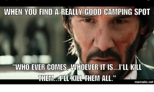 [Image: when-you-find-a-really-good-camping-spot...415116.png]