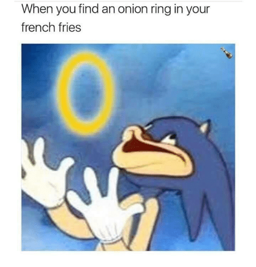 Funny, Ring, and Rings: When you find an onion ring in your  french fries