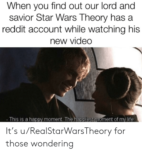 When You Find Out Our Lord and Savior Star Wars Theory Has a