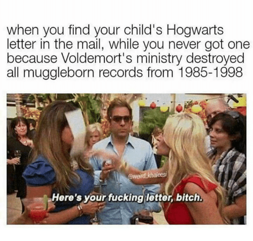 When You Find Your Child's Hogwarts Letter in the Mail While You