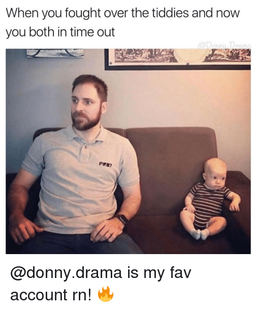 Memes, 🤖, and Drama: When you fought over the tiddies and now  you both in time out  PRI? @donny.drama is my fav account rn! 🔥