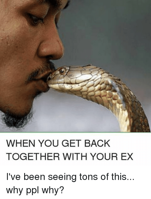 When You Get Back Together With Your Ex