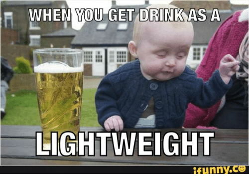 When You Get Drink As A Lightweight Funny Lightweight Meme On Me Me