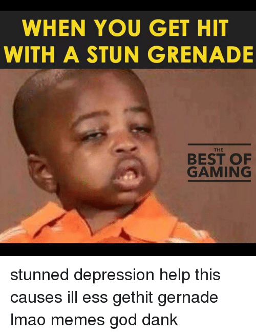 when you get hit with a stun grenade best of 9463191 when you get hit with a stun grenade best of gaming stunned