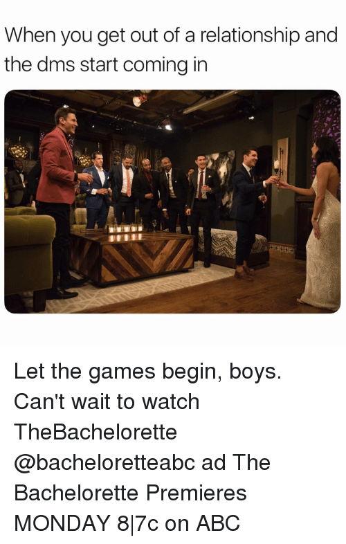 Abc, Bachelorette, and Games: When you get out of a relationship and  the dms start coming in Let the games begin, boys. Can't wait to watch TheBachelorette @bacheloretteabc ad The Bachelorette Premieres MONDAY 8 7c on ABC