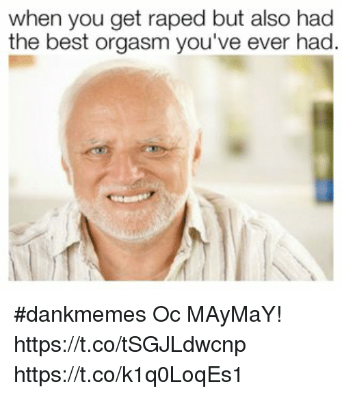 Take the best orgasm you ve ever had
