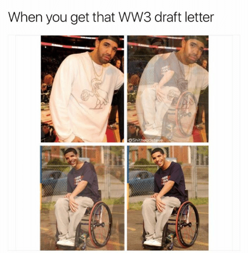 When You Get That WW3 Draft Letter OShitheadsteve | Ww3 Meme on ME.ME