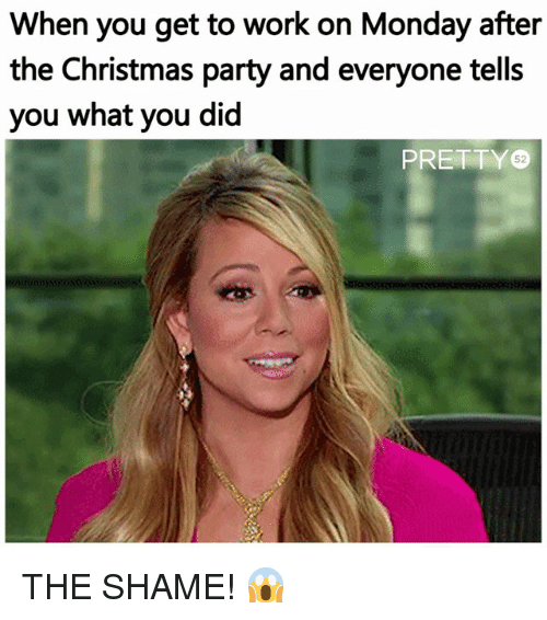 Christmas Party Meme.When You Get To Work On Monday After The Christmas Party And
