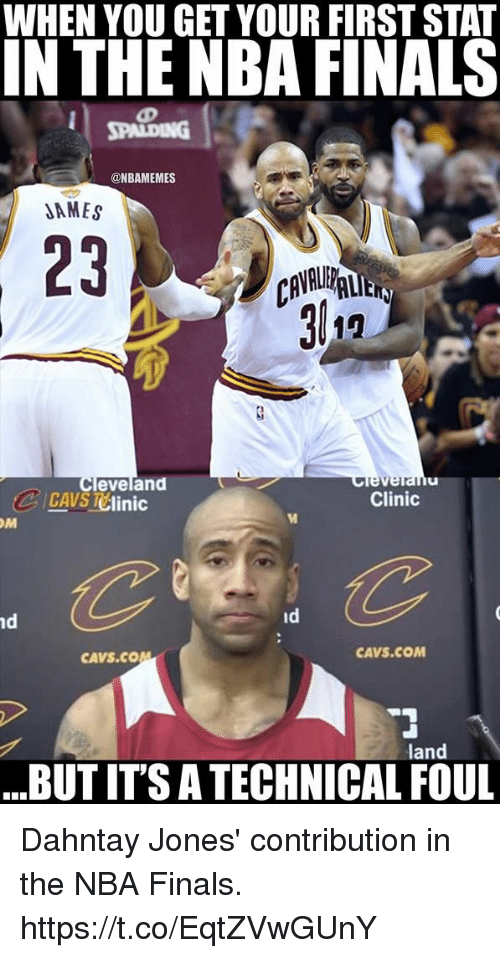 Cavs, Finals, and Nba: WHEN YOU GET YOUR FIRST STAT  IN THE NBA FINALS  @NBAMEMES  DAMES  23  eveland  Clinic  OM  Id  nd  CAVS COM  CAVS CO  land  BUT IT SATECHNICAL FOUL Dahntay Jones' contribution in the NBA Finals. https://t.co/EqtZVwGUnY