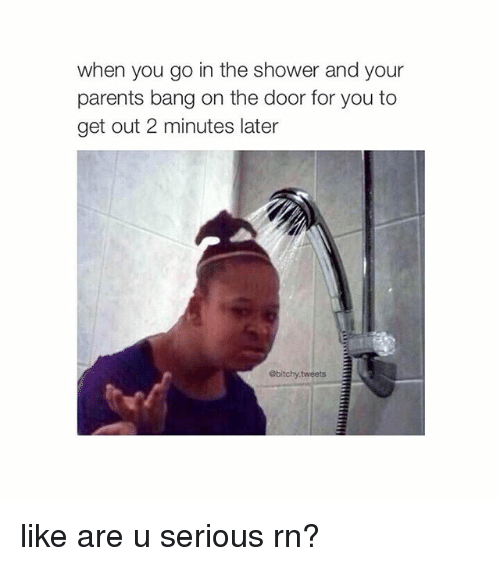 when you go in the shower and your parents bang 261282 ✅ 25 best memes about u serious u serious memes