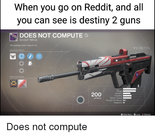 When You Go on Reddit and All You Can See Is Destiny 2 Guns DOES NOT