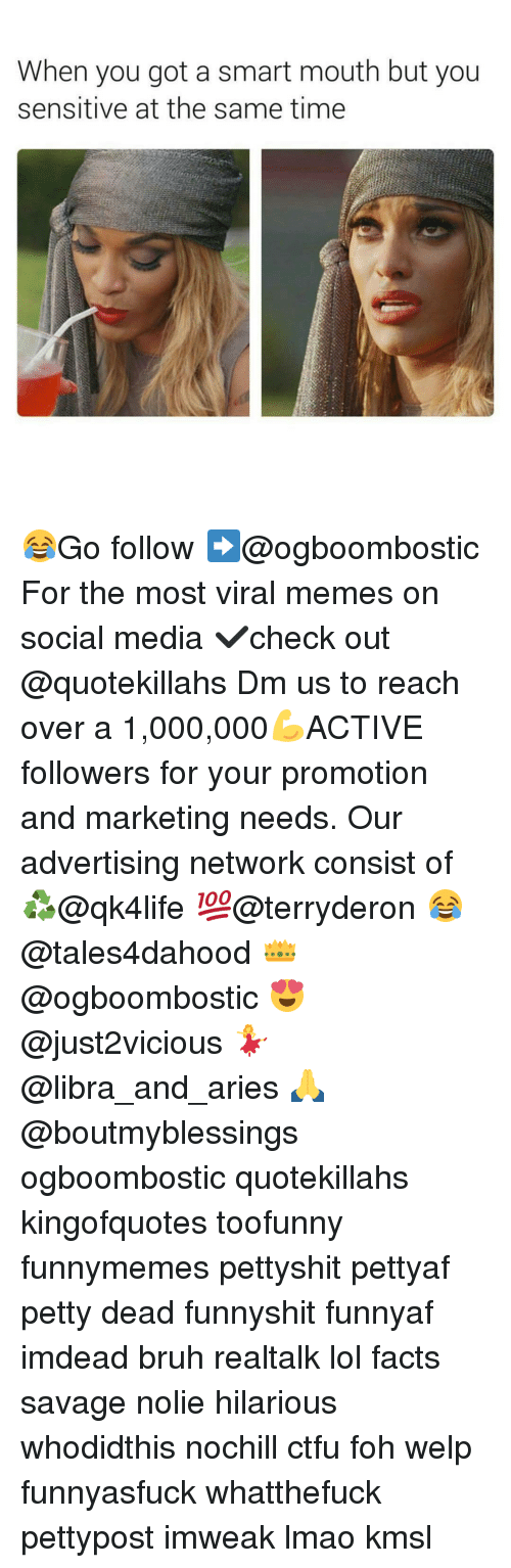 Bruh, Ctfu, and Facts: When you got a smart mouth but you  sensitive at the same time 😂Go follow ➡@ogboombostic For the most viral memes on social media ✔check out @quotekillahs Dm us to reach over a 1,000,000💪ACTIVE followers for your promotion and marketing needs. Our advertising network consist of ♻@qk4life 💯@terryderon 😂@tales4dahood 👑@ogboombostic 😍@just2vicious 💃@libra_and_aries 🙏@boutmyblessings ogboombostic quotekillahs kingofquotes toofunny funnymemes pettyshit pettyaf petty dead funnyshit funnyaf imdead bruh realtalk lol facts savage nolie hilarious whodidthis nochill ctfu foh welp funnyasfuck whatthefuck pettypost imweak lmao kmsl