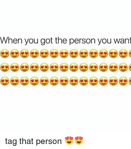 Memes, 🤖, and Got: When you got the person you want tag that person 😍😍