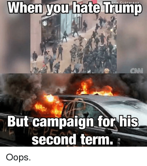 Memes, Trump, and 🤖: When you  hate Trump  But campaign for his  second term. Oops.