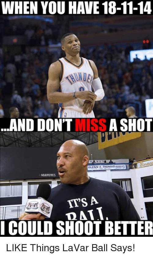 WHEN YOU HAVE 18-11-14 AND DONT MISS a SHOT GLENNE THOMAS ...