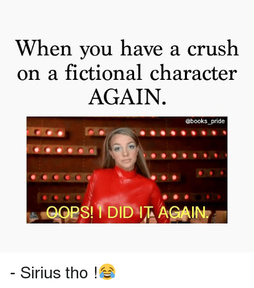 when you have a crush on a fictional character again 19594970 ✅ 25 best memes about fictional characters fictional