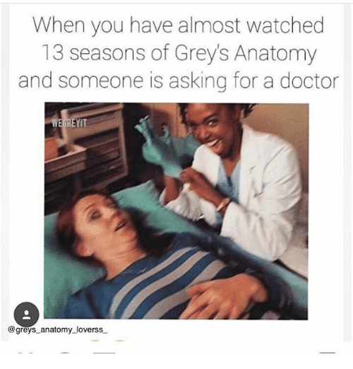 When You Have Almost Watched 13 Seasons of Grey's Anatomy ...