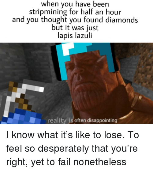 When You Have Been Stripmining for Half an Hour and You Thought You