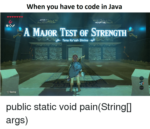 When You Have to Code in Java a MAJOR TEST oF STRENGTH Tena Ko'sah
