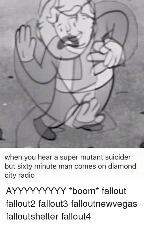 Memes Radio And Citi When You Hear A Super Mutant Suicider But Sixty