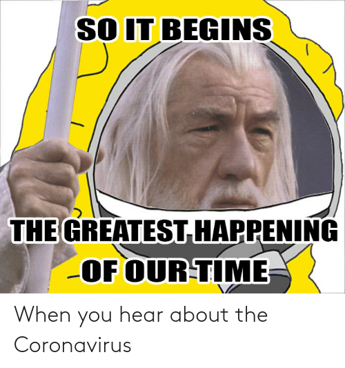 When You Hear About The Coronavirus Lord Of The Rings Meme On Me Me
