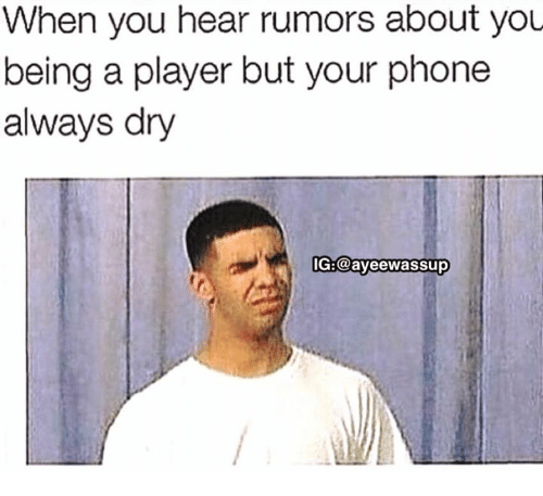 When You Hear Rumors About You Being a Player but Your ...