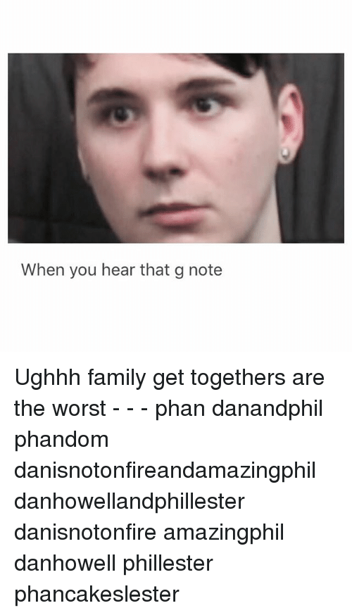 Family, Memes, and The Worst: When you hear that g note Ughhh family