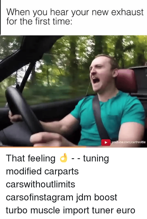When You Hear Your New Exhaust For The First Time