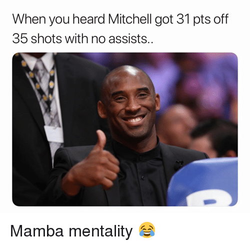 Basketball, Nba, and Sports: When you heard Mitchell got 31 pts off  35 shots with no assists.. Mamba mentality 😂