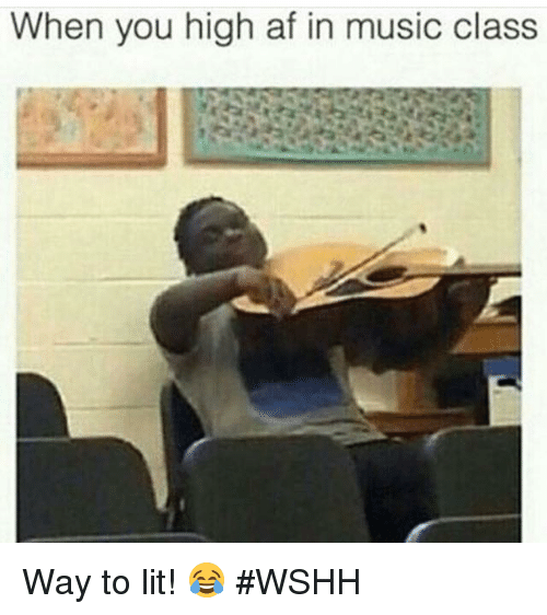 Music, High AF, and Hood: When you high af in music class Way to lit! 😂 #WSHH
