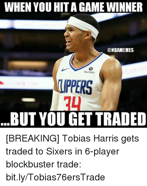 Blockbuster, Nba, and Tobias Harris: WHEN YOU HIT A GAME WINNER  @NBAMEMES  UPPERS  14  BUT YOU GET TRADED [BREAKING] Tobias Harris gets traded to Sixers in 6-player blockbuster trade: bit.ly/Tobias76ersTrade