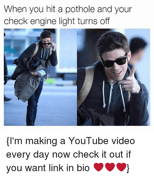 youtube.com, Link, and Video: When you hit a pothole and your  check engine light turns off {I'm making a YouTube video every day now check it out if you want link in bio ❤️❤️❤️}