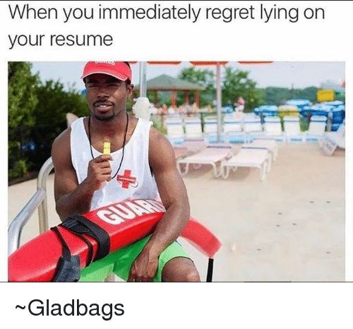 when you immediately regret lying on your resume gladbags meme on