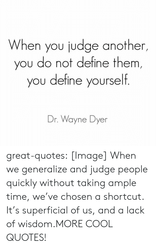 When You Judge Another You Do Not Define Them Ou Define Yourself Dr