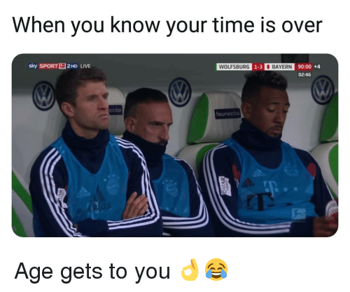 Memes, Live, and Time: When you know your time is over  sky SPORT2HD LIVE  WOLFSBURG  1-3  BAYERN  90:00 +4  02:46  cia  faureci Age gets to you 👌😂