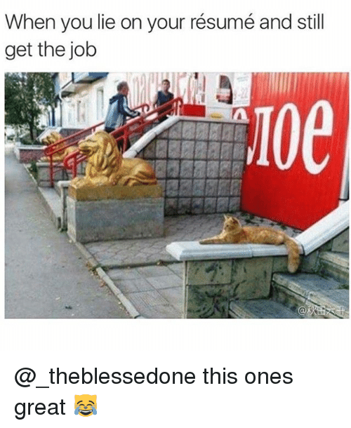 lie on your resumes