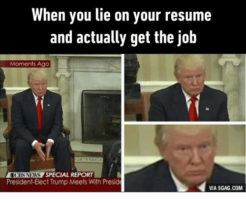 when you lie on your resume and actually get the job moments ago