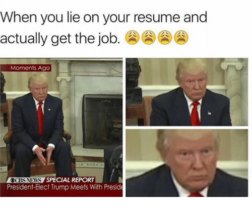 Memes, News, and Jobs: When you lie on your resume and actually get