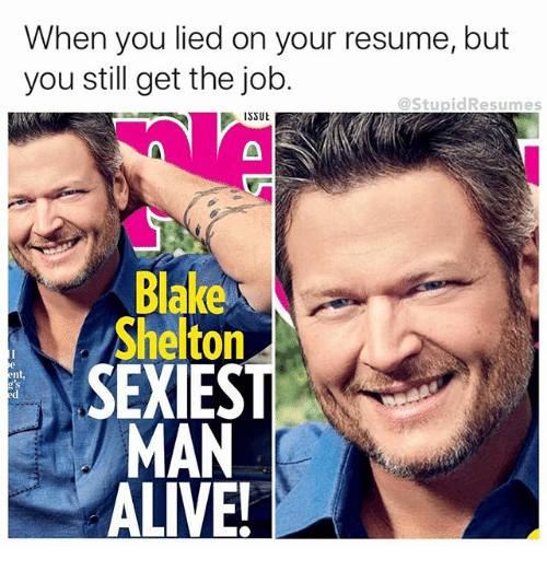 when you lied on your resume but you still get 29056371 when you lied on your resume but you still get the job blake