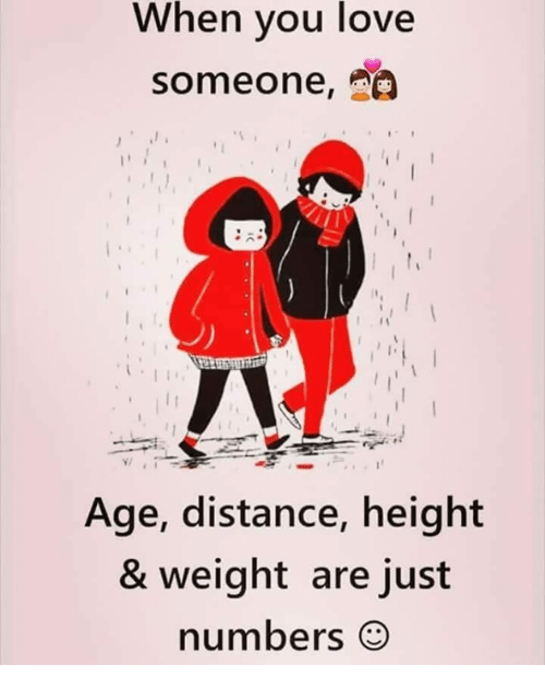 Love, Memes, and 🤖: When you love  someone, a  v/  Age, distance, height  & weight are just  numbers