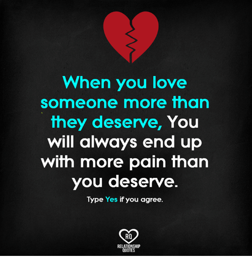 When You Love Someone More Than They Deserve You Will Always End Up