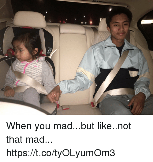 Girl Memes, Mad, and You: When you mad...but like..not that mad... https://t.co/tyOLyumOm3