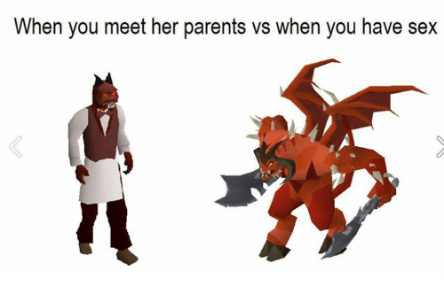 Memes, Parents, and Sex: When you meet her parents vs when you have sex
