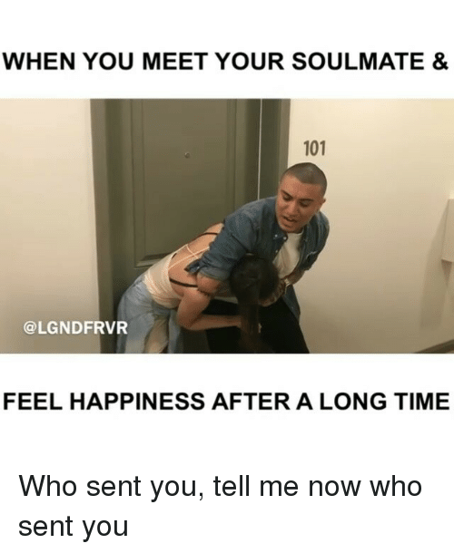 How do you feel when you meet your soulmate