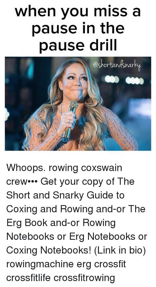 Memes, Book, and Crossfit: when you miss a  pause in the  pause drill  @shortandshar Whoops. rowing coxswain crew••• Get your copy of The Short and Snarky Guide to Coxing and Rowing and-or The Erg Book and-or Rowing Notebooks or Erg Notebooks or Coxing Notebooks! (Link in bio) rowingmachine erg crossfit crossfitlife crossfitrowing
